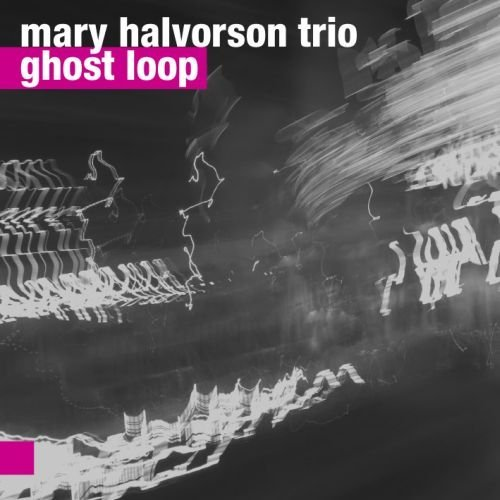 Mary Halvorson Trio - Ghost Loop (2013)
