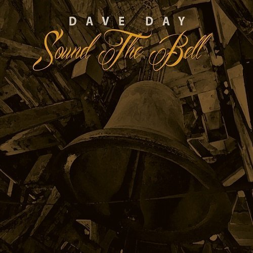 Download Dave Day - Sound the Bell (2016) - SoftArchive