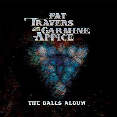 Pat Travers & Carmine Appice - The Balls Album (2016) FLAC