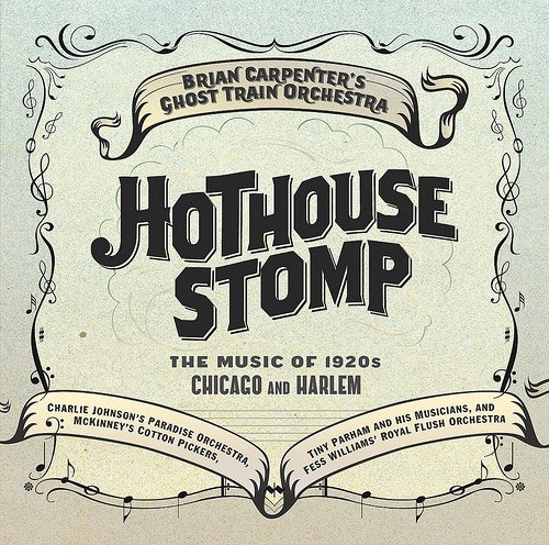 Ghost Train Orchestra - Hothouse Stomp (2011) (FLAC)