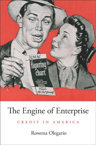 The Engine of Enterprise : Credit in America