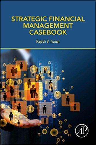 Strategic Financial Management Casebook