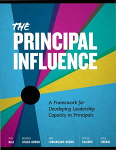 The Principal Influence : A Framework for Developing Leadership Capacity in Principals
