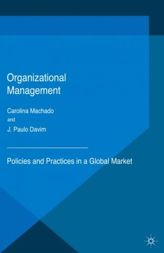 Organizational Management: Policies and Practices in a Global Market