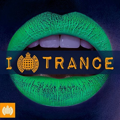 Ministry Of Sound I Love Trance (2017)