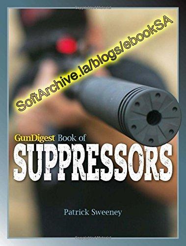 Download Gun Digest Book of Suppressors (True PDF) - SoftArchive