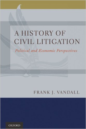 A History of Civil Litigation: Political and Economic Perspectives