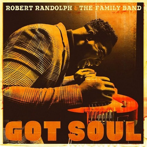 Robert Randolph And the Family Band - Got Soul (2017)