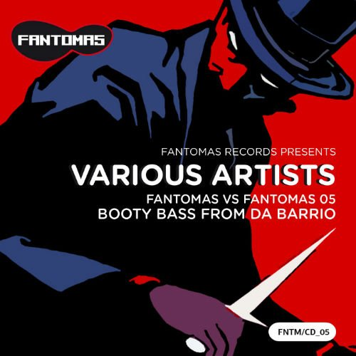 VA - Fantomas vs Fantomas 05 Booty Bass From Da Barrio (2017)