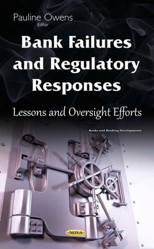 Bank Failures and Regulatory Responses : Lessons and Oversight Efforts