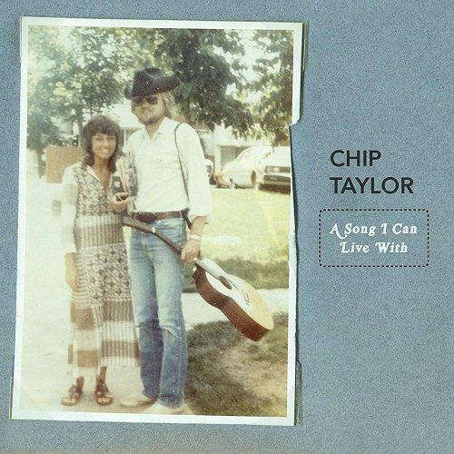 Chip Taylor - A Song I Can Live With (2017) Flac / Mp3