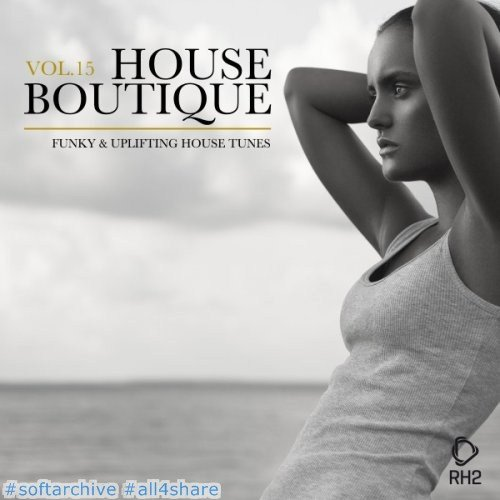VA - House Boutique, Vol. 15 (Funky & Uplifting House Tunes)(2017)