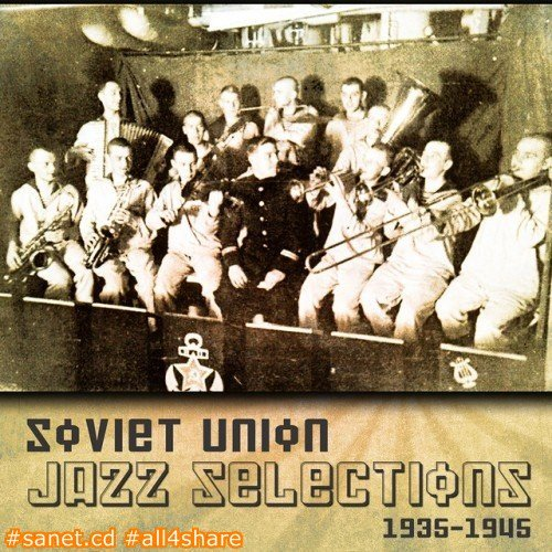 VA - Soviet Union Jazz Selections 1935-1945 (2017)
