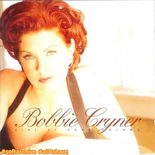 Bobbie Cryner - Girl Of Your Dreams (1996)