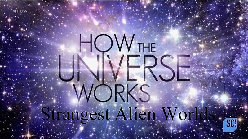 download discovery channel how the universe works series 5 strangest alien worlds 2017 720p. Black Bedroom Furniture Sets. Home Design Ideas