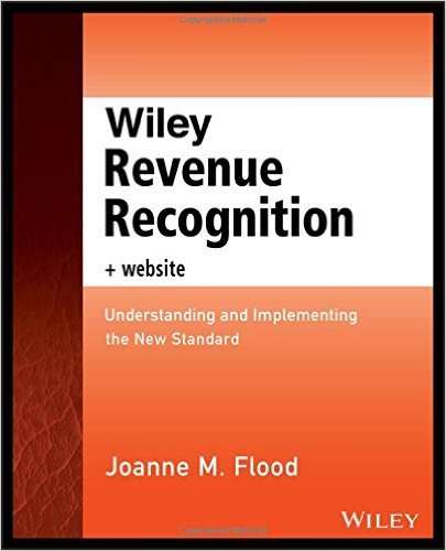 Wiley Revenue Recognition plus Website: Understanding and Implementing the New Standard