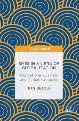 SMEs in an Era of Globalization: International Business and Market Strategies