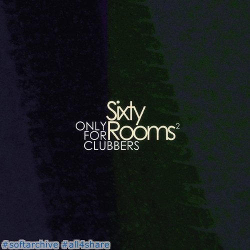 VA ~ Sixty Rooms - Only for Clubbers - Vol.2 (2015)