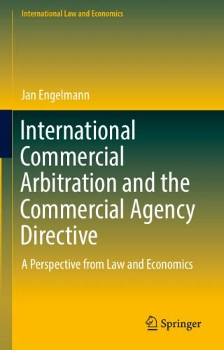 International Commercial Arbitration and the Commercial Agency Directive: A Perspective from Law and Economics