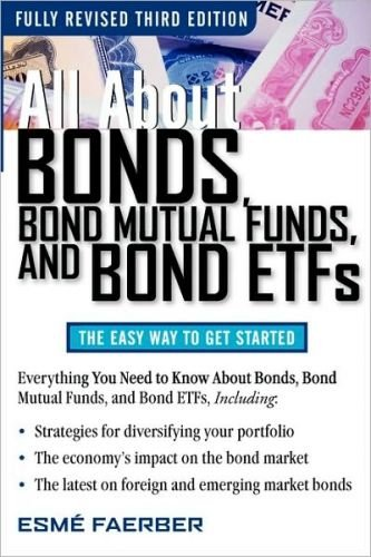 All About Bonds, Bond Mutual Funds, and Bond ETFs, 3rd Edition (repost)