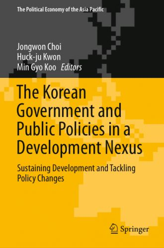 The Korean Government and Public Policies in a Development Nexus: Sustaining Development and Tackling Policy Changes