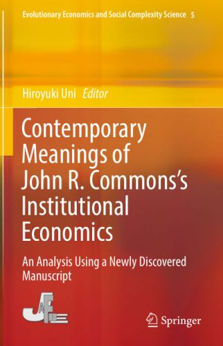 Contemporary Meanings of John R. Commons's Institutional Economics: An Analysis Using a Newly Discovered Manuscript