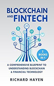 Blockchain & FinTech: A Comprehensive Blueprint to Understanding Blockchain & Financial Technology