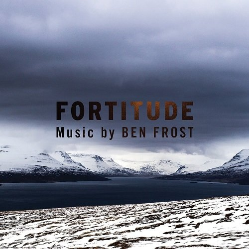 Ben Frost - Music From Fortitude (OST) (2017) FLAC