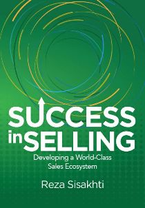 Success in Selling : Developing a World-class Sales Ecosystem