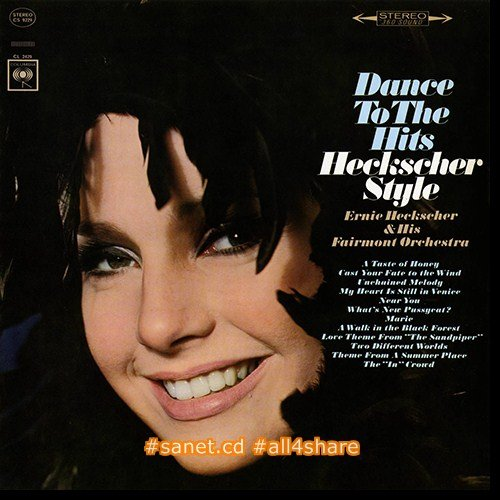 Ernie Heckscher & His Fairmont Orchestra - Dance To The Hits Heckscher Style (1967-2015) [HDtracks]