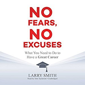 No Fears, No Excuses: What You Need to Do to Have a Great Career [Audiobook]