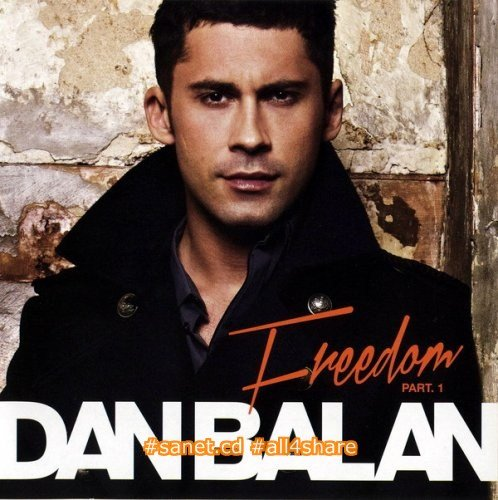 Dan Balan - Freedom. Part 1 (2012)