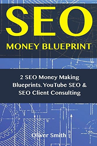 SEO Money Blueprint: 2 SEO Money Making Blueprints. YouTube SEO & SEO Client Consulting