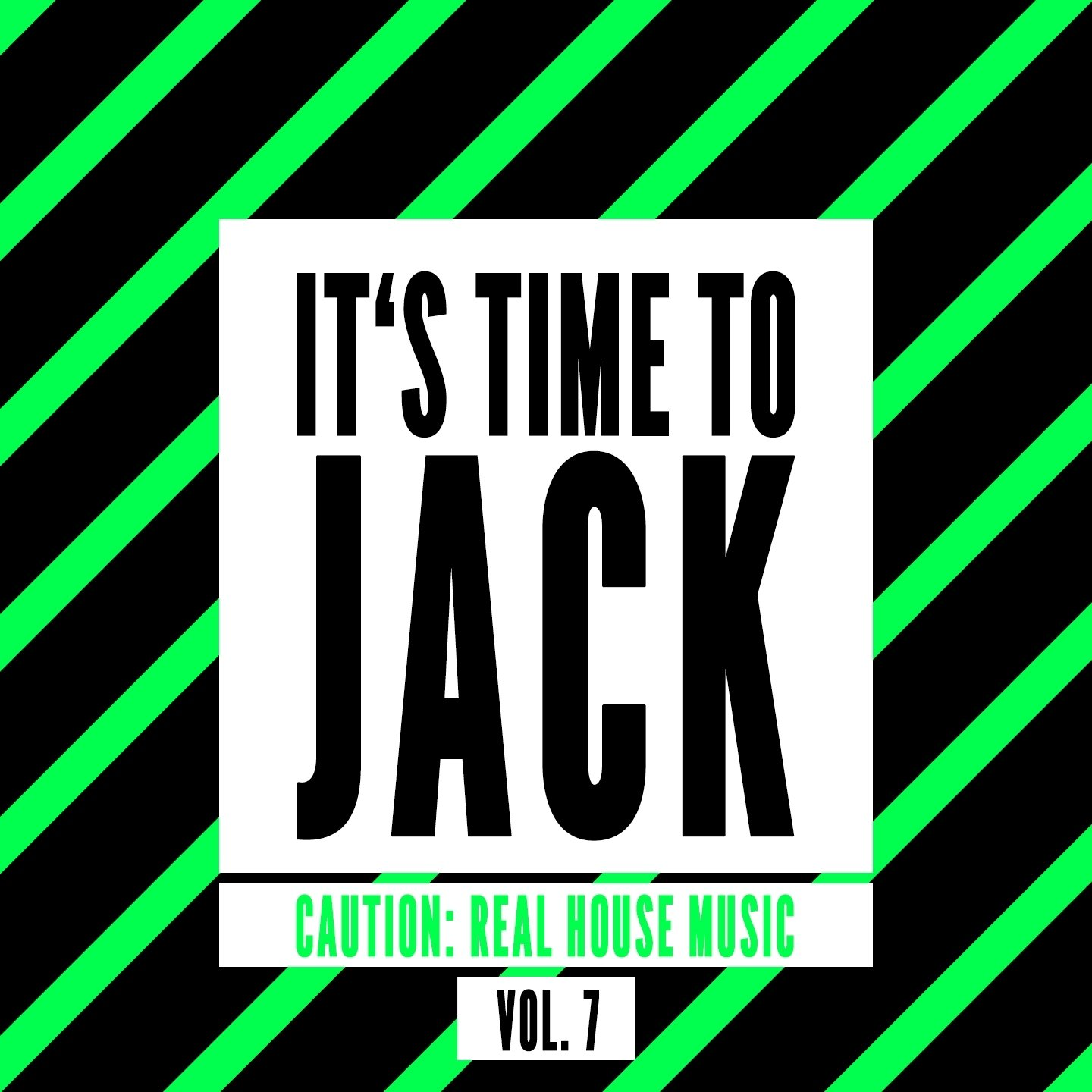 Download va it 39 s time to jack caution real house music for Jack house music