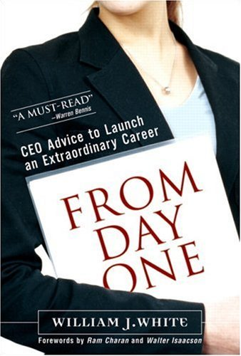 From Day One: CEO Advice to Launch an Extraordinary Career (repost)