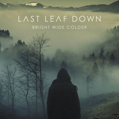 Last Leaf Down - Bright Wide Colder (2017)