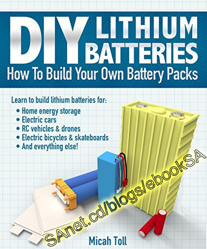 DIY Lithium Batteries How to Build Your Own Battery Packs