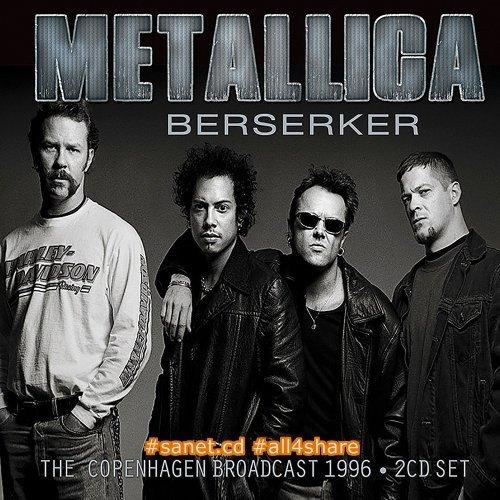 Metallica - Berserker (Live The Copenhagen Broadcast 1996) (2017)