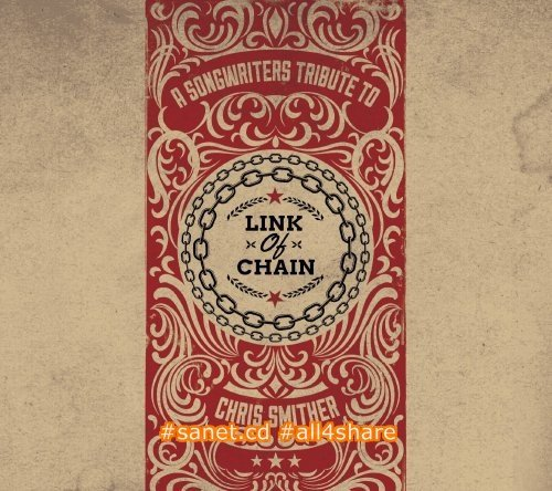 VA - Link Of Chain - A Songwriters Tribute To Chris Smither (2014) CD Rip