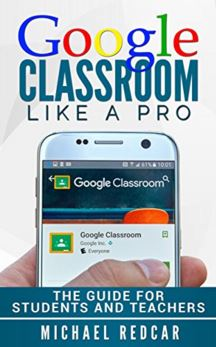 GOOGLE CLASSROOM LIKE A PRO: The Guide for students and teachers