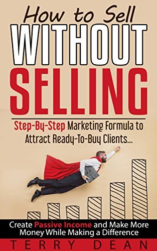 Terry Dean – How to Sell Without Selling