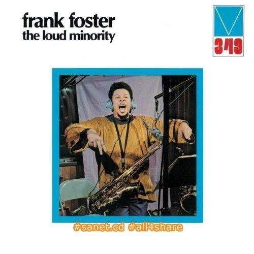 Frank Foster - The Loud Minority (2007)