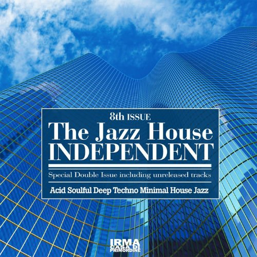 VA - The Jazz House Independent Vol.8 (Acid Soulful Deep Techno Minimal House Jazz) (2017)