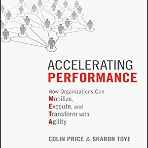 Accelerating Performance: How Organizations Can Mobilize, Execute, and Transform with Agility [Audiobook]