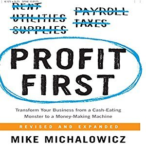 Profit First: Transform Your Business from a Cash-Eating Monster to a Money-Making Machine [Audiobook]