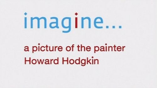 BBC Imagine 2006 A Picture of the Painter Howard Hodgkin 720p HDTV x264 AAC MVGroup