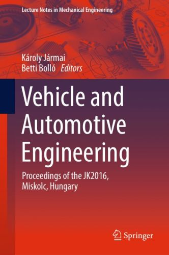 Vehicle and Automotive Engineering By Jarmai Karoly Bollo Betti
