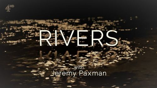 Channel 4 - Rivers with Jeremy Paxman (2017) 720p HDTV x264-MVGroup