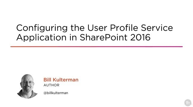 Configuring the User Profile Service Application in SharePoint 2016