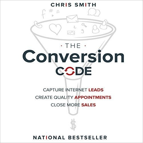 The Conversion Code: Capture Internet Leads, Create Quality Appointments, Close More Sales [Audiobook]